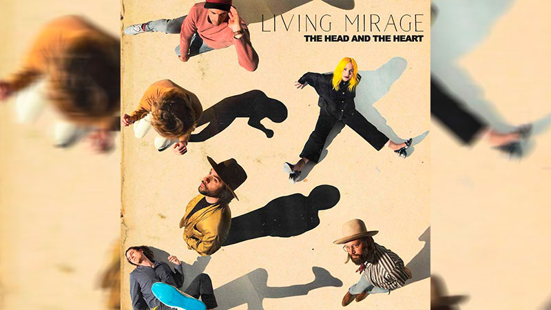 The Head And The Heart anuncian 'Living Mirage'