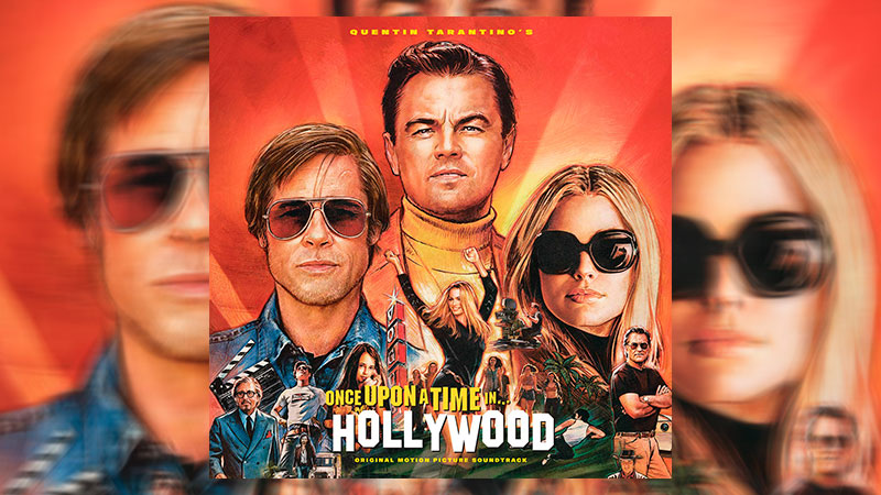 """El soundtrack de """"Once Upon A Time In Hollywood"""""""